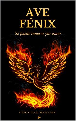 Ave Fénix: Se puede renacer por amor: Amazon.es: Christian