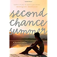 Second Chance Summer by Morgan Matson (2013-05-07)