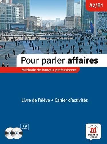 Pour parler affaires A2/B1 : Méthode de français professionnel (2CD audio)