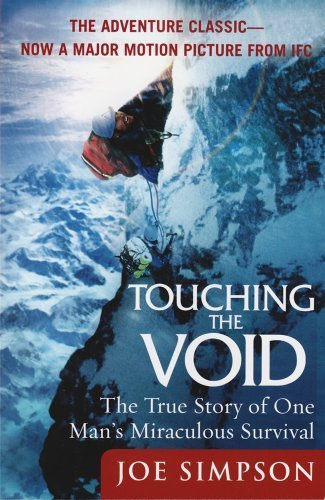 Touching the Void: The True Story of One Man's Miraculous Survival by Simpson, Joe (2004) Paperback