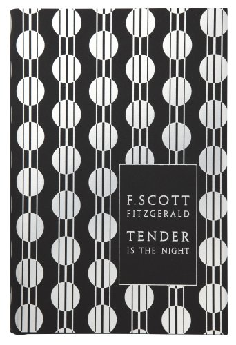 Tender is the Night (Penguin F Scott Fitzgerald Hardback Collection) -