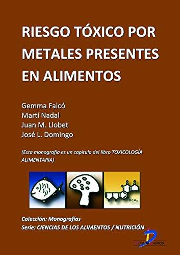 Riesgo tóxico por metales presentes en los alimentos ( Este capitulo pertenece al libro Toxicología alimentaria )