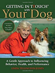 Getting in TTouch with Your Dog: A Gentle Approach to Influencing Behavior, Health, and Performance by Linda Tellington-Jones (2012-02-01)