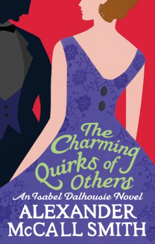 The Charming Quirks Of Others (Isabel Dalhousie Novels Book 7) (English Edition) por Alexander Mccall Smith