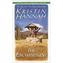 The Enchantment by Kristin Hannah (1992-06-22)