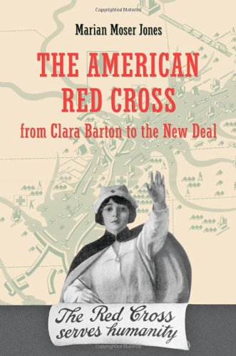 the-american-red-cross-from-clara-barton-to-the-new-deal