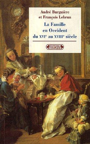 La Famille en Occident du XVIe au XVIIIe...