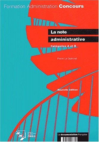 La note administrative, Catégorie A et B, nouvelle édition 2003