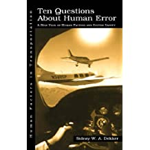 Ten Questions about Human Error: A New View of Human Factors and System Safety