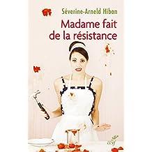 Madame fait de la résistance : Etre une femme de résurrection