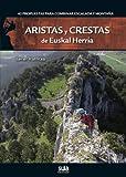 Aristas y crestas de Euskal Herria: 42 propuestas para combinar escalada y montaña