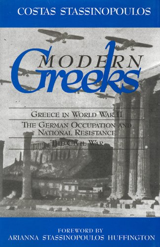 Modern Greeks: The War Against the Axis, the German Occupation, the Civil War