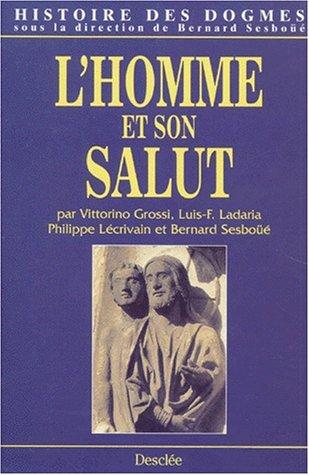 Histoire des dogmes, tome 2 : L'Homme et son Salut