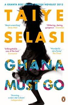 Ghana Must Go by [Selasi, Taiye]