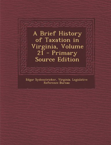 A Brief History of Taxation in Virginia, Volume 21
