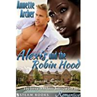 Alexis and the Robin Hood - A Sexy Interracial BWWM Romance Novelette from Steam Books (Romantica Book 4) (English Edition)
