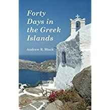 Forty Days in the Greek Islands (English Edition)