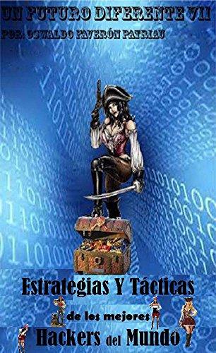 Estrategias y Tácticas de los Mejore Hackers del Mundo: Los Nuevos Piratas y los Crímenes