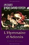 L'Hymnaire d'Adonis: à la façon de M. le marquis de Sade