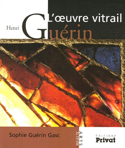 Henri Guérin : L'oeuvre vitrail