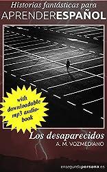 Los desaparecidos (Historias fantásticas para aprender español nº 1)