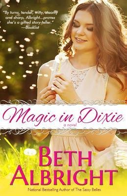 [{ Magic in Dixie By Albright, Beth ( Author ) Jun - 15- 2014 ( Paperback ) } ]