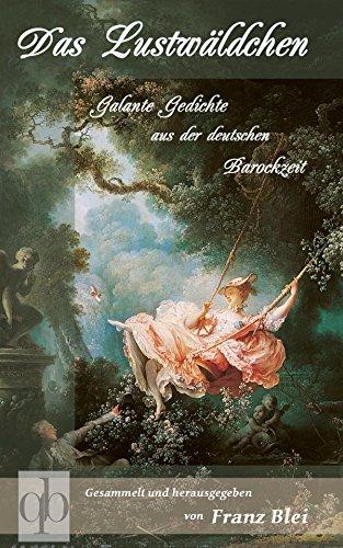 Buchseite und Rezensionen zu 'Das Lustwäldchen: Galante Gedichte aus der deutschen Barockzeit' von Franz Blei