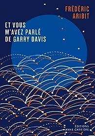 Et vous m'avez parlé de Garry Davis par Frédéric Aribit