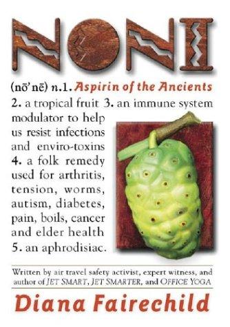 Noni: Aspirin of the Ancients -