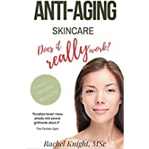 Anti-Aging Skincare: Does it Really Work?: Proven ways to appear  younger and how to determine what works, from an expert in clinical research (English Edition)