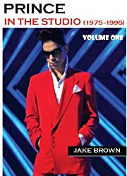 Prince in the Studio (1975-1995): Volume One by Jake Brown (2011-05-01)