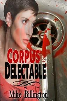 Corpus Delectable (Marcy Pantano Mysteries Book 1) (English Edition) di [Billington, Mike]