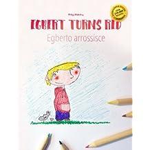 Egbert turns red/egberto arrossisce: Children's Picture Book English-Italian (Dual Language/Bilingual Edition)