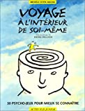 Telecharger Livres Voyage a l interieur de soi meme 50 psycho jeux pour mieux se connaitre (PDF,EPUB,MOBI) gratuits en Francaise