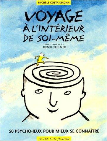 Voyage à l'intérieur de soi-même par Michèle Costa Magna, Henri Fellner