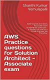 AWS Practice questions for Solution Architect - Associate exam: AWS Solution Architects Associate exam fundamental questions - A fresher can use for a ... (AWS-CSA Book 1) (English Edition)