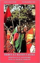 Tribus et basses castes. : Résistance et autonomie dans la société indienne