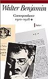 Correspondance /Walter Benjamin Tome 1 - 1910-1928