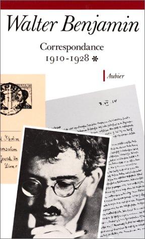 Correspondance /Walter Benjamin Tome 1 : 1910-1928 par Walter Benjamin