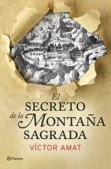 El secreto de la montaña sagrada de [Amat, Víctor]