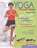 Yoga manuel pratique - Techniques et pédagogie du débutant à l'adepte confirmé