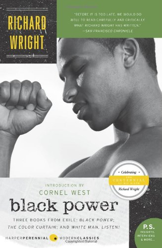 Black Power: Three Books from Exile: Black Power; The Color Curtain; and White Man, Listen! (P.S.)