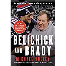 Belichick and Brady: Two Men, the Patriots, and How They Revolutionized Football (English Edition)