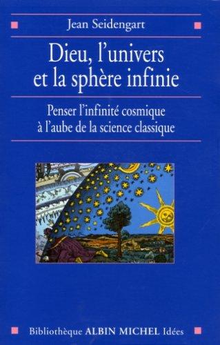 dieu-l-39-univers-et-la-sphre-infinie-penser-l-39-infinit-cosmique--l-39-aube-de-la-science-classique