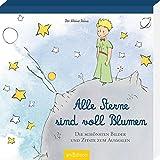 Der Kleine Prinz - Alle Sterne sind voll Blumen: Die schönsten Bilder und Zitate zum Ausmalen (Malprodukte für Erwachsene)