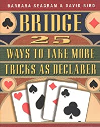 Bridge: 25 Ways to Take More Tricks as Declarer