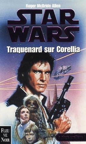 Star Wars : La trilogie corellienne, tome1 : Traquenard sur