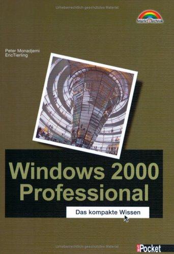 Windows 2000 Professional - Taschenbuch Das Wissenswerte zur Professional-Version (Office Einzeltitel)