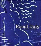 Raoul Dufy - Du motif à la couleur