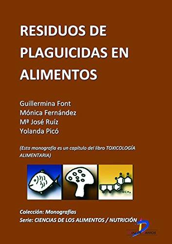 Descargar Libro Residuos de plaguicidas en alimentos ( Este capitulo pertenece al libro Toxicología alimentaria ) de Guillermina Font Pérez